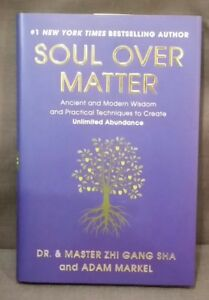 NEW Soul over Matter Ancient and Modern Wisdom & Techniques to Create Unlimited