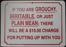funny man cave sign plastic If you are Grouchy Irritable Plain Mean $10 Charge u