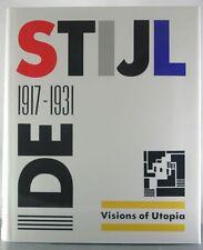 De Stijl, 1917-1931: Visions of Utopia