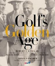 GOLF'S GOLDEN AGE - ROBERT T. JONES & LEGENDARY PLAYERS OF '10s-'30s, 2005 BOOK