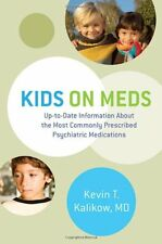 Kids on Meds: Up-to-Date Information About the Most Commonly Prescribed Psychiat