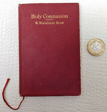 Holy Communion Bishop W Walsham How vintage 1930s book C of E Anglican church