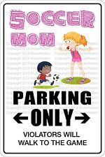 """Metal Sign Soccer Mom Parking Only 8"""" x 12"""" Aluminum NS 520"""