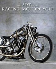 Art of the Racing Motorcycle : 100 Years of Designing for Speed, Hardcover by...