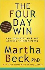The Four Day Win: End Your Diet War and Achieve Thinner Peace, Martha Beck PhD,