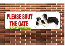 Border Collie  Shut The Gate Beware of the Dog  Design Metal Door Sign