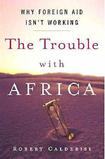 The Trouble with Africa: Why Foreign Aid Isn't Working, Calderisi, Robert, Used;