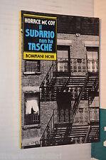 IL SUDARIO NON HA TASCHE Horace Mc Coy Bompiani Noir 12 libro romanzo giallo di