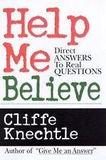 Help Me Believe: By Cliffe Knechtle