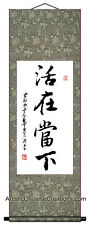 Chinese Art Wall Scroll / Chinese Calligraphy Wall Scroll - Live in The Moment