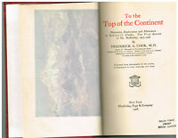 To the Top of the Continent by Frederick Cook 1908 1st Ed Antique Book!