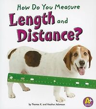 How Do You Measure Length and Distance? (A+ Books: Measure It!)