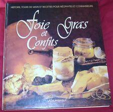FOIE GRAS ET CONFITS / HISTOIRE, TOURS DE MAIN ET RECETTES / Ref 30193