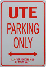 UTE PARKING ONLY - Miniature Fun Parking Sign