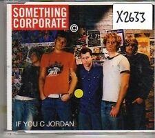 (CM287) Something Corporate, If You C Jordan - 2003 DJ CD