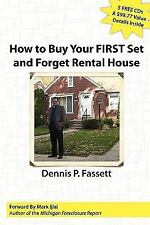 How to Buy Your First Set and Forget Rental House by Dennis Fassett (2009,...