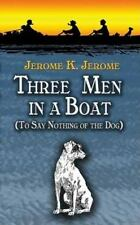 Dover Value Editions: Three Men in a Boat : To Say Nothing of the Dog by...