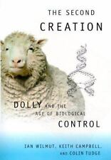 The Second Creation: Dolly and the Age of Biological Control-ExLibrary
