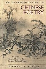 An Introduction to Chinese Poetry (Harvard East Asian Monographs), Fuller+=