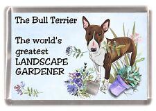 """Bull Terrier Dog Fridge Magnet """"Greatest Landscape Gardener"""" by Starprint"""