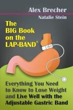 The BIG Book on the Lap-Band: Everything You Need To Know To Lose Weight and Liv