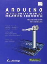 Arduino: aplicaciones en robótica, mecatrónica e ingeniería