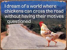 """Vintage Retro Why Did The Chicken Cross The Road Funny Metal Sign 9""""x12"""""""
