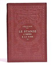 ANGELO AMBROGINI POLIZIANO - LE STANZE - L'ORFEO E LE RIME - UTET 1921