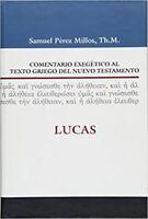 LUCAS : Comentario exegético al texto griego del Nuevo Testamento
