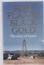 BLUE FLAMES BLACK GOLD :  SANTOS - WEIDENBACH oil gas South Australia  lo