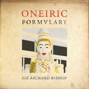 Sir Richard Bishop - Oneiric Formulary VINYL LP