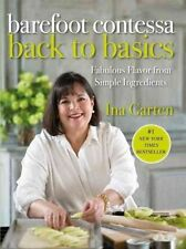 Barefoot Contessa Back to Basics: How to Get Great Flavours from Simple ingredients by Ina Garten (Hardback, 2008)