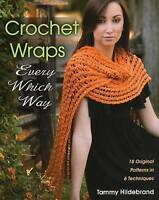 Crochet Wraps Every Which Way by Hildebrand, Tammy (Paperback book, 2014)