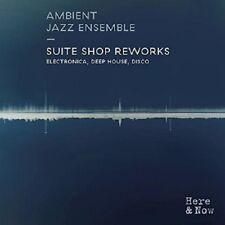 AMBIENT JAZZ ENSEMBLE - SUITE SHOP REWORKS  CD NEUF