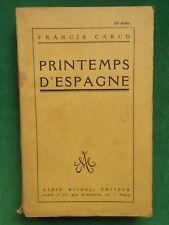 PRINTEMPS D'ESPAGNE FRANCIS CARCO 1929 ALBIN MICHEL MADRID ANDALOUSIE BARCELONE