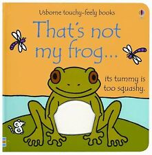 That's Not My Frog... (Usborne Touchy-Feely Books) by Watt, Fiona, Good Book