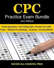 Medical Coding Cpc Practice Exam Bundle - 2017 Edition: 150 Cpc Practice Exam.