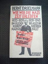 Bernt Engelmann - Wie Wir Die Nazi Zeit Erlebten