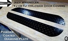 Jeep Wrangler YJ or TJ black Powder Coated Diamond Plate Lower Door Guards