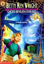 Ghosts Beneath Our Feet (An Apple Paperback), Betty Ren Wright, 0590434446, Book