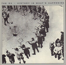 THE EX - HISTORY IS WHAT'S HAPPENING (1994 DUTCH PUNK CD REISSUE)
