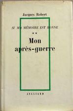 Si ma mémoire est bonne  - Mon après guerre - Tome 2 - Jacques Robert - 1969