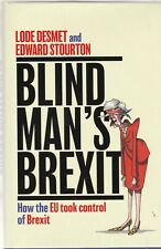 Blind Man's Brexit: How the EU Took Control of Brexit Book by Edward Stourton
