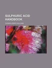 Sulphuric acid handbook by Sullivan, Thomas Joseph