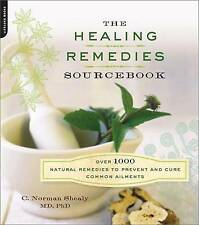 The Healing Remedies Sourcebook: Over 1000 Natural Remedies to Prevent and Cure