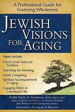 Jewish Visions For Aging: A Professional Guide to Fostering Wholeness,Rabbi Dayl