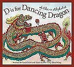 Discover the World Ser.: D Is for Dancing Dragon : A China Alphabet by Carol Cr…