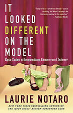 (Good)-It Looked Different on the Model: Epic Tales of Impending Shame and Infam
