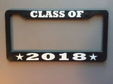 CLASS OF 2018 Year LICENSE PLATE FRAME COLLEGE GRADUATION Reunion High School
