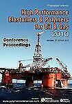 High Performance Elastomers and Polymers for Oil and Gas Conference...